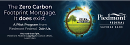 The Zero Carbon Footprint Mortgage. It Does exist. A pilot program from Piedmont Federal. Join us.
