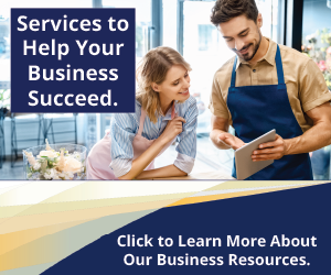 Services to help your business succeed.  Click to learn more about our business resources.