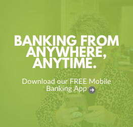 Banking from Anywhere, Anytime.  Download our FREE Mobile Banking App