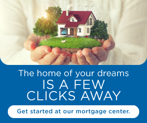The home of your dreams is a few clicks away. Get started at our mortgage center.