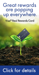 Ad: Great rewards are popping up everywhere. Visa Real Rewards Card. Click for details or visit your local office.
