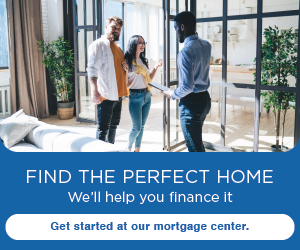 Find the perfect home.  We'll help you finance it. Get started at our mortgage center.