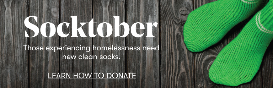 Socktober Those experiencing homelessness need new clean socks. Learn how to donate