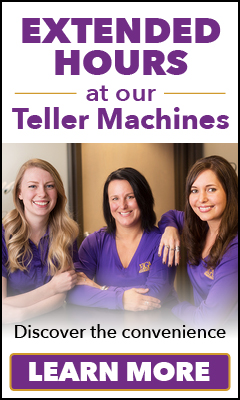 Extended hours at our Teller Machines. Learn more!
