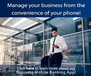 Manage your business from the convenience of your phone!  Click here to learn more about our Business Mobile Banking App!