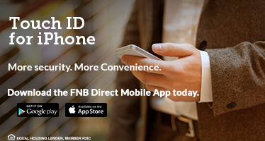 Touch ID for iPhone More security. More Convenience. Download the FNB Direct Mobile App today.  Get it on Google play Available on the AppStore  EQUAL HOUSING LENDER, MEMBER FDIC