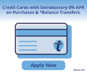 Credit Cards with Introductory 0% APR on Purchases & *Balance Transfers.