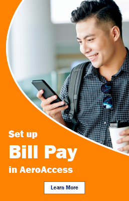 Set up Bill Pay in AeroAccess Learn More