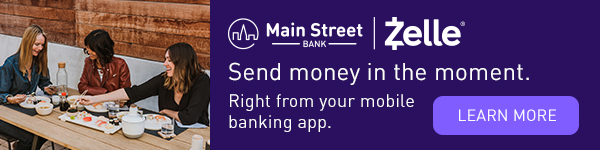 Main Street Bank together with Zelle. Send money in the moment right from your mobile banking app. Learn more.