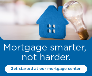 Mortgage smarter, not harder. Get started at our mortgage center.