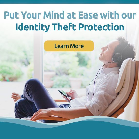 Put Your Mind at Ease with our Identity Theft Protection  Learn More