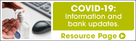COVID-19: Information and bank updates. Resource Page.