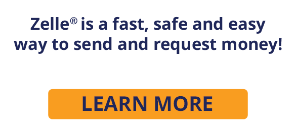Zelle is a fast, safe and easy way to send and request money!