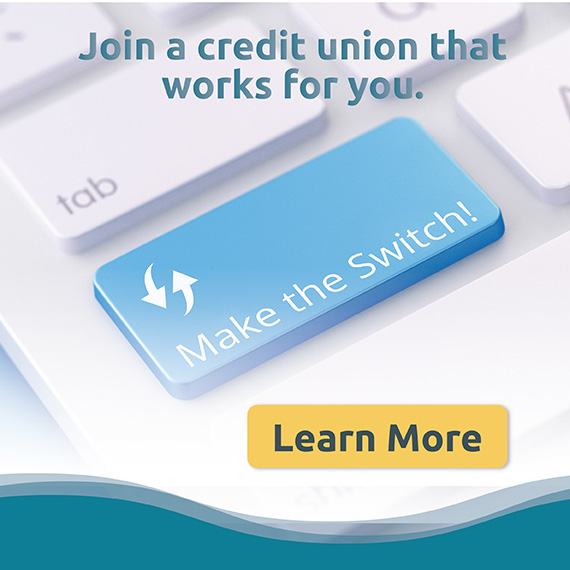 Join a credit union that works for you. Learn More