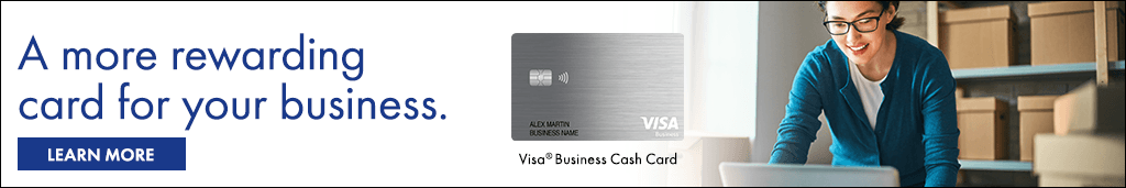 Ad: A more rewarding card for your business. Learn more. Visa Business Cash Card.