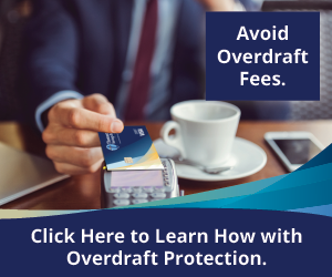 Avoid Overdraft Fees. Click Here to Learn How with Overdraft Protection.