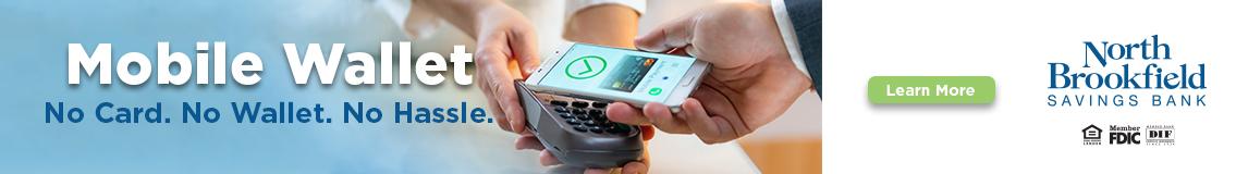 Mobile Wallet No Card. No Wallet. No Hassle. Learn More  North Brookfield Savings Bank