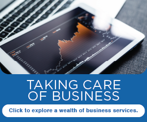 Taking care of business. Click to explore a wealth of business services.