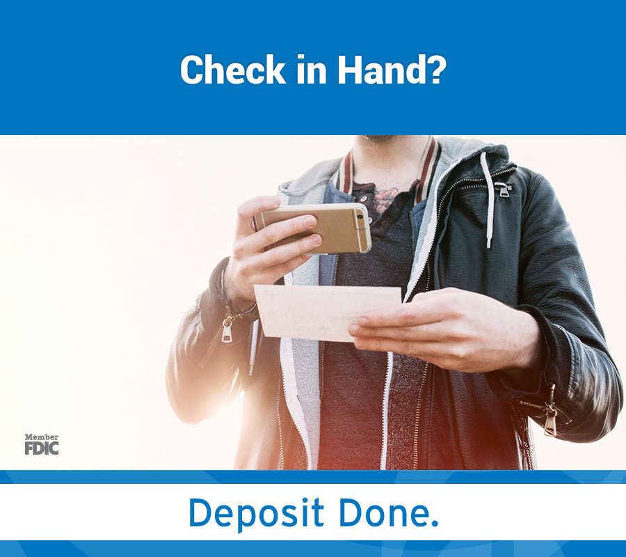Check in Hand? Deposit done. Member FDIC