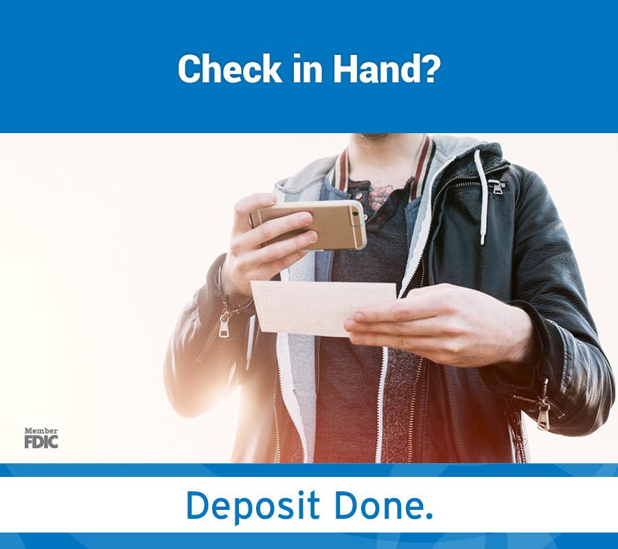 Check in Hand? Deposit done. Member FDIC