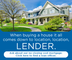 When buying a house it all comes down to location, location,  lender. Ask about our no closing cost mortgage. Click here to find a loan officer.