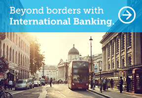 Beyond borders with International Banking. Learn more.