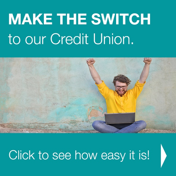 MAKE THE SWITCH to our Credit Union. Click to see how easy it is!