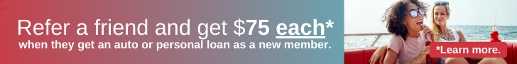 Get $75 each* when you refer a friend for an auto or personal loan. *Learn more
