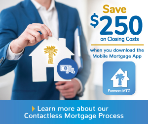Save $250 on Closing Costs when you download the Mobile Mortgage App. Learn more about our Contactless Mortgage Process.