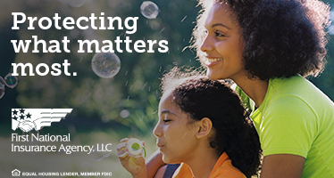 Protecting what matters most.  First National Insurance Agency, LLC  EQUAL HOUSING LENDER, MEMBER FDIC