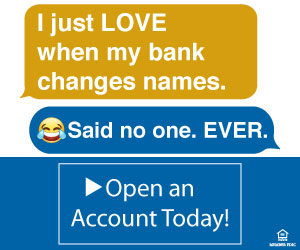 I just LOVE when my bank changes names. Said no one. EVER. Open and Account Today!
