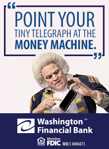 Point your tiny telegraph at the money machine.  Washington Financial Bank, Member FDIC.