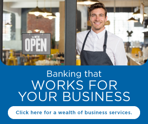 Banking that works for your business Click here for a wealth of business services.