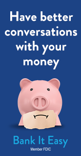 Ad: Have Better Conversations with Your Money. Bank it Easy. Member FDIC.