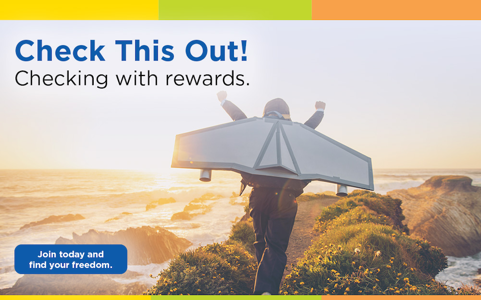 Check This Out! Checking with rewards.   Join today and find your freedom.