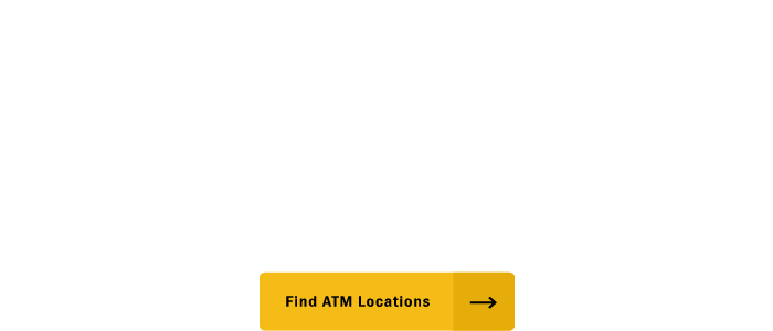 Here. There. Everywhere!  Access your cash surcharge-free through a network of 55,000 ATMs.  Learn more.